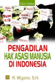 Pengadilan Hak Asasi Manusia di Indonesia by R. Wiyono, S.H Cover