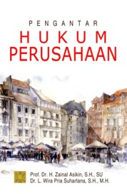 Pengantar Hukum Perusahaan by Prof. Dr. H. Zainal Aikin, S.H., SU & Dr. L. Wira Pria Suhartana, S.H., M.H. Cover