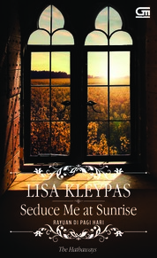 Historical Romance: Rayuan di Pagi Hari (Seduce me at Sunrise) by Lisa Kleypas Cover