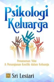 Psikologi Keluarga: Penanaman Nilai dan Penanganan Konflik by Sri Lestari Cover