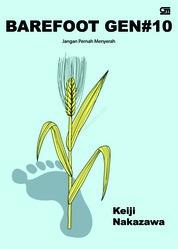 Barefoot Gen Jilid#10: Jangan Pernah Menyerah by Keiji Nakazawa Cover