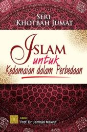 Cover SKJ: Islam Untuk Kedamaian dalam Perbedaan oleh Jamhari Makruf