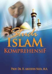 Cover Studi Islam Komprehensif oleh Prof. DR. H. Abuddin Nata, MA.