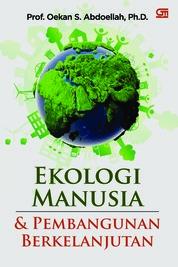 Cover Ekologi Manusia dan Pembangunan Berkelanjutan oleh Oekan S. Abdullah