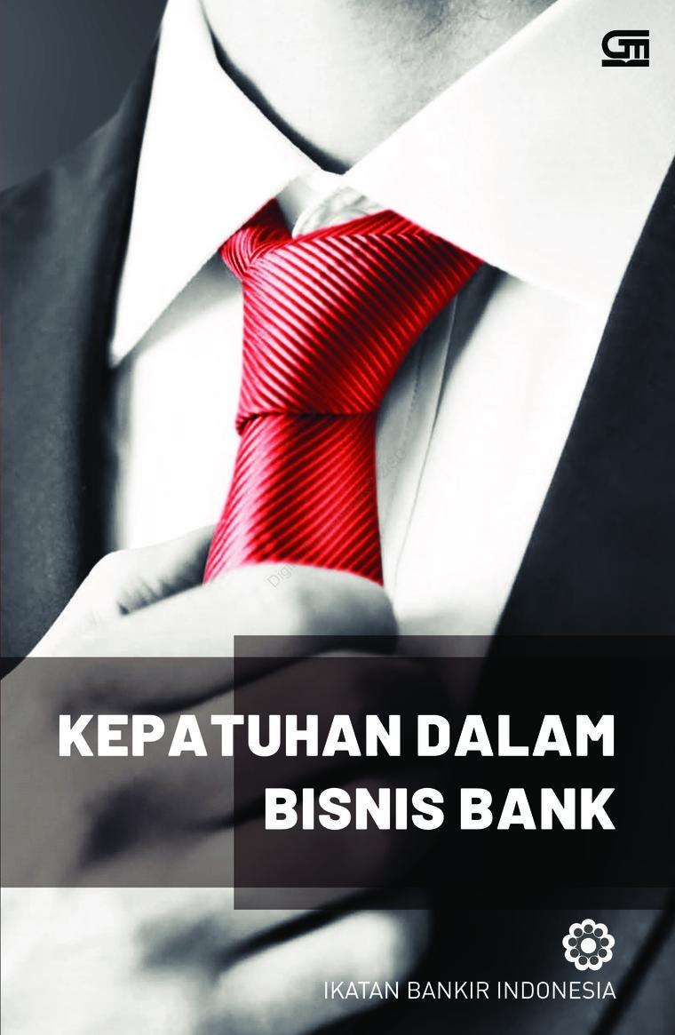 Buku Digital Kepatuhan dalam Bisnis Bank oleh Ikatan Bankir Indonesia