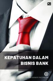 Cover Kepatuhan dalam Bisnis Bank oleh Ikatan Bankir Indonesia