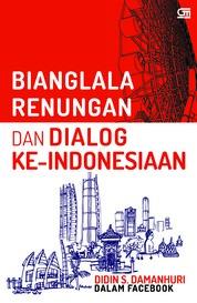 Cover Bianglala Renungan & Dialog KeIndonesiaan oleh Didin S. Damanhuri