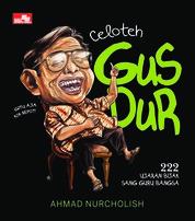 Cover Celoteh Gus Dur oleh Ahmad Nurcholish