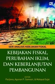 Cover Kebijakan Fiskal, Perubahan Iklim, dan Keberlanjutkan Pembangunan oleh Parjiono, Agunan P. Samosir, dkk