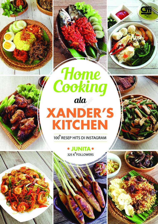 Buku Digital Home Cooking ala Xander's Kitchen: 100 Resep Hits di Instagram oleh Junita