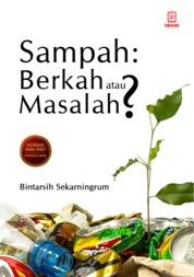 Cover Sampah, Berkah atau Masalah oleh Bintarsih Sekarningrum