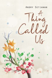 Cover A Thing Called Us oleh Andry Setiawan