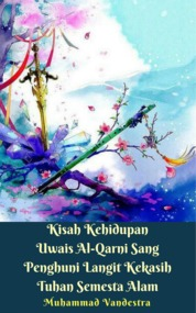 Cover Kisah Kehidupan Uwais Al-Qarni Sang Penghuni Langit Kekasih Tuhan Semesta Alam oleh Muhammad Vandestra