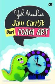 Yuk Membuat Jam Cantik dari Foam Art by Indira Cover