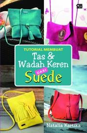 Tutorial Membuat Tas dan Wadah Keren dari Suede by Natalia Kartika Cover