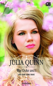 Historical Romance: Aku dan Sang Duke (The Duke and I) by Julia Quinn Cover