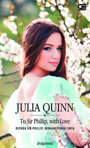Historical Romance: Kepada Sir Phillip, Dengan Penuh Cinta (To Sir Phillip with Love) by Julia Quinn Cover