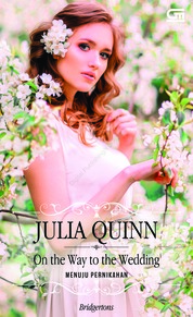 Historical Romance: Menuju Pernikahan (On The Way to the Wedding) by Julia Quinn Cover
