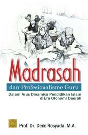 Cover Madrasah Dan Profesionalisme Guru oleh Dede Rosyada