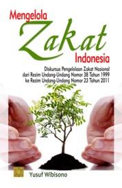 Cover Mengelola Zakat Indonesia oleh Yusuf Wibisono