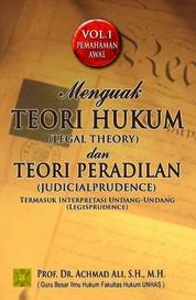 Menguak Teori Hukum & Teori Peradilan by Prof. Dr. Achmad ali, S.H. M.H. Cover