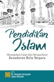 Cover pendidikan islam memajukan umat dan memperkuat kesadaran bela negara oleh Dr. Jejen Musfah, M.A.