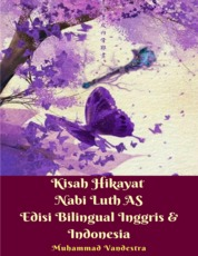 Kisah Hikayat Nabi Luth AS Edisi Bilingual Inggris & Indonesia by Muhammad Vandestra Cover