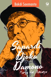 Cover Sapardi: Karya dan Dunianya oleh Bakdi Soemanto