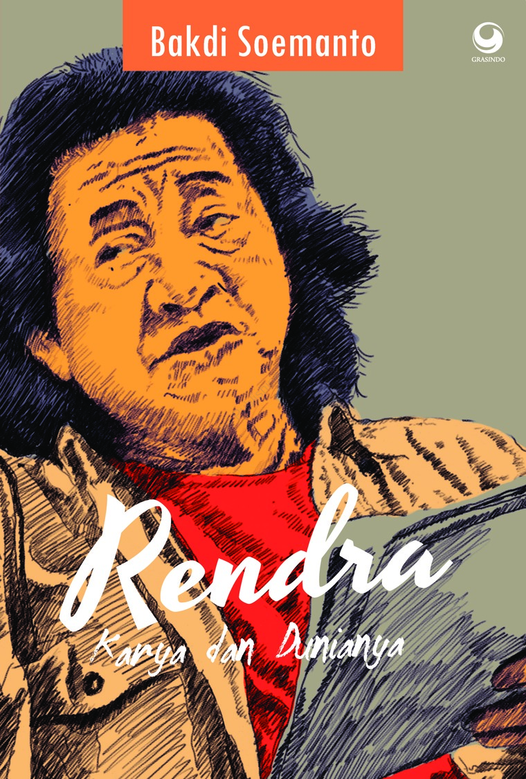 Rendra: Karya dan Dunianya by Bakdi Soemanto Digital Book
