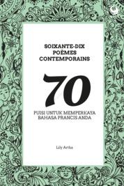 Cover 70 Puisi untuk Memperlancar Bahasa Prancis Anda oleh Lily Artha