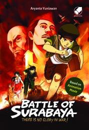 Cover Battle Of Surabaya : There Is No Glory In War oleh Aryanto Yuniawan
