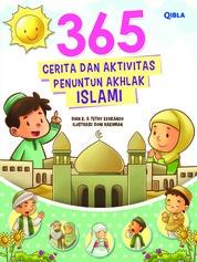 Cover 365 Cerita & Aktivitas Penuntun Akhlak Islami oleh Dian K dan Tethy Ezokanzo