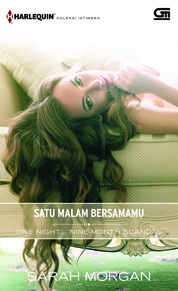 Harlequin Koleksi Istimewa: Satu Malam Bersamamu (One Night...Nine Month Scandal) by Sarah Morgan Cover