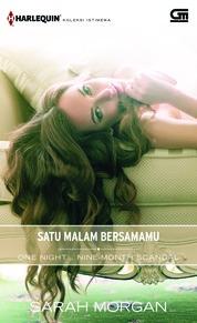 Cover Harlequin Koleksi Istimewa: Satu Malam Bersamamu (One Night...Nine Month Scandal) oleh Sarah Morgan