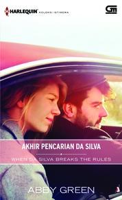 Cover Harlequin Koleksi Istimewa: Akhir Penantian Da Silva (When Da Silva Breaks The Rules) oleh Abby Green