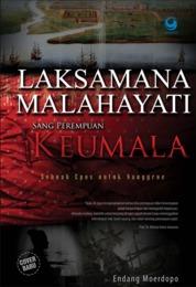 Cover Laksamana Malahayati : Sang Perempuan Keumala oleh Endang Moerdopo