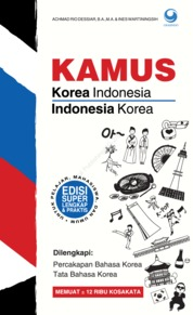 Cover Kamus Korea - Indonesia & Indonesia - Korea oleh Achmad Rio Dessiar B.A., M.A. & Ines Wartiningsih