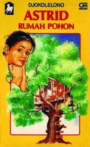 Cover Astrid: Rumah Pohon oleh Djokolelono