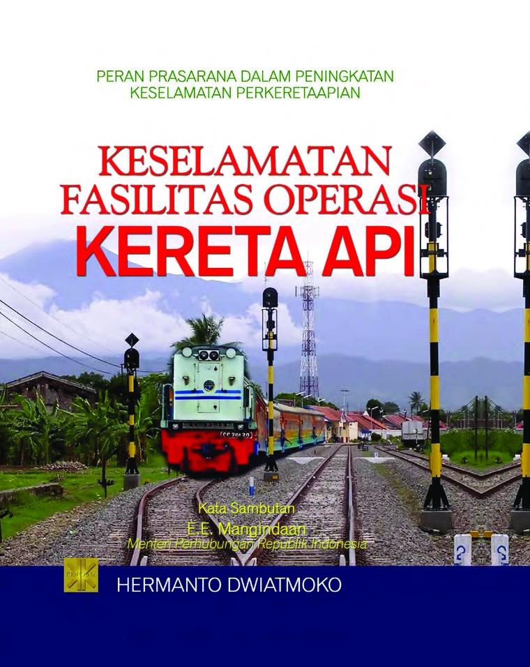 Buku Digital Keselamatan Fasilitas Operasi Kereta Api oleh Hermanto Dwiatmoko