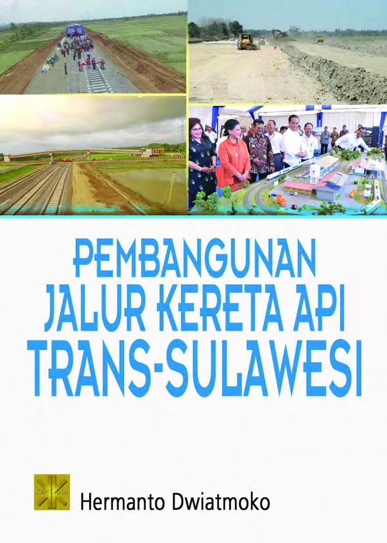 Buku Digital Pembangunan Jalur Kereta Api Trans-Sulawesi oleh Hermanto Dwiatmoko