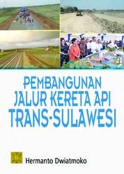 Pembangunan Jalur Kereta Api Trans-Sulawesi by Hermanto Dwiatmoko Cover