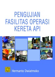 PENGUJIAN FASILITAS OPERASI KERETA API by Hermanto Dwiatmoko Cover
