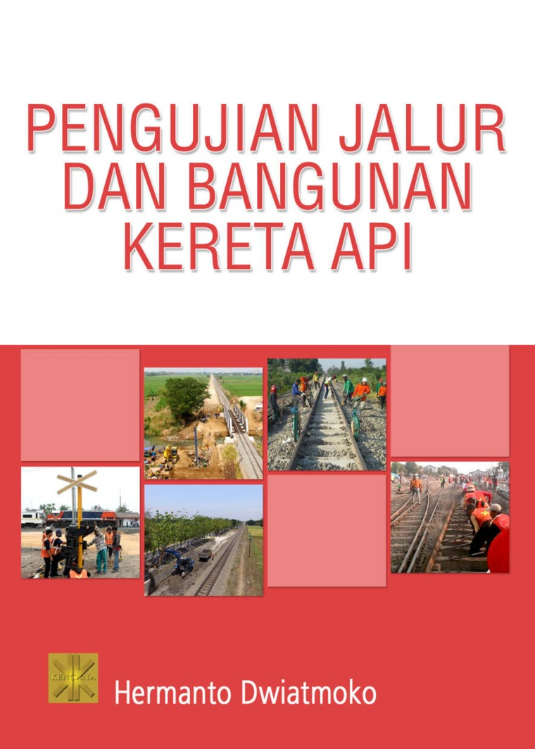Buku Digital pengujian jalur dan bangunan kereta api oleh Hermanto Dwiatmoko