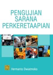 Pengujian sarana perkeretaapian by Hermanto Dwiatmoko Cover