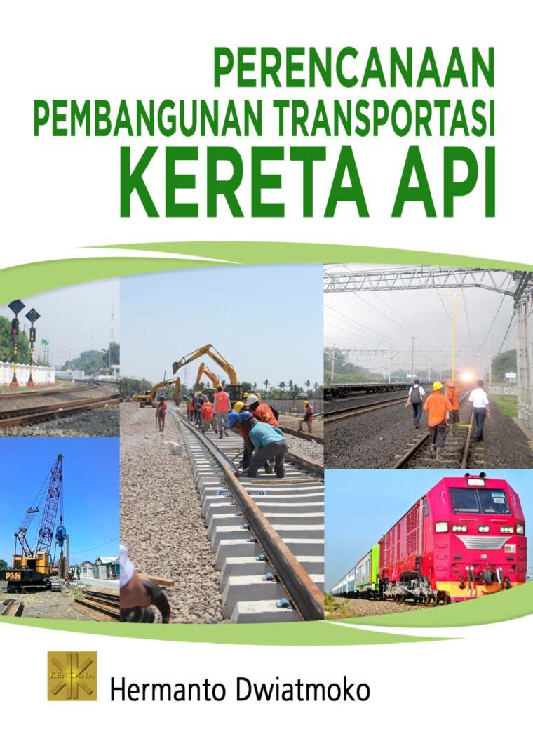 Buku Digital Perencanaan pembangunan transportasi kereta api oleh Hermanto Dwiatmoko