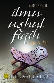 Cover ILMU USHUL FIQIH (SATU DAN DUA) oleh Drs. H. A. Basiq Djalil S.H., MA.
