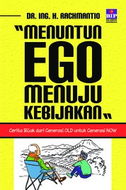 Cover Menuntun Ego Menuju Kebijakan oleh Dr. Ing. H. Rachmantio
