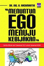 Menuntun Ego Menuju Kebijakan by Dr. Ing. H. Rachmantio Cover