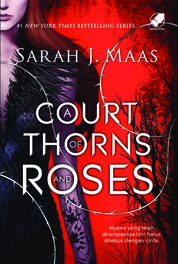 Cover A Court Of Thorns And Roses oleh Sarah J Maas