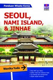 Panduan Wisata Korea : Seoul, Nami Island, Dan Jinhae by Cover